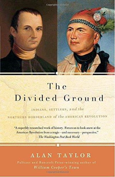Image for The Divided Ground: Indians, Settlers, and the Northern Borderland of the American Revolution