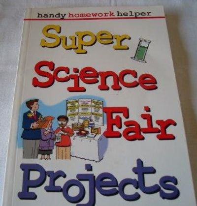 Image for Super science fair projects (Handy homework helper)