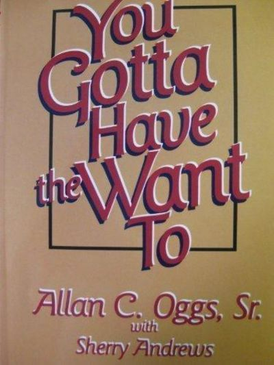 Image for You Gotta Have the Want-To: a Once in a Lifetime Message (SIGNED)