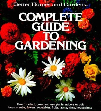 Image for Better Homes And Gardens Complete Guide To Gardening