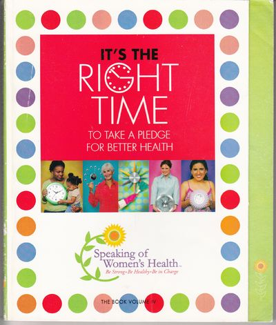 Image for It's the Right Time To Take A Pledge for Better Health: The Book Volume IV: Speaking of Women's Heah