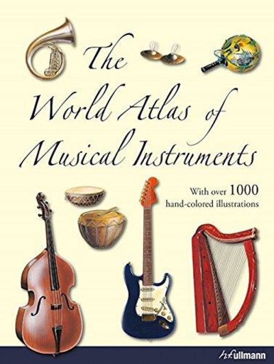 Image for The World Atlas of Musical Instruments