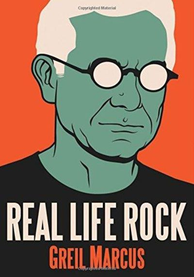 Image for Real Life Rock: The Complete Top Ten Columns, 1986-2014