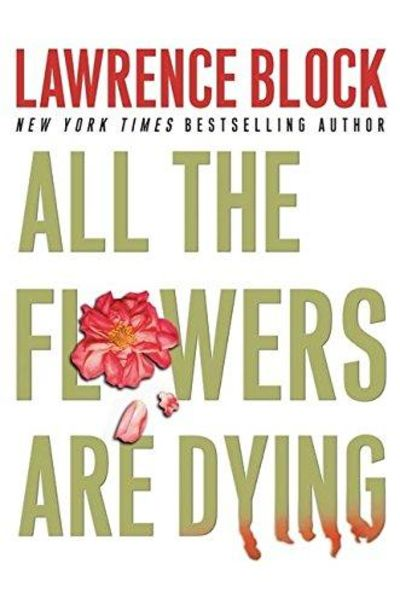 Image for All The Flowers Are Dying (Matthew Scudder Mysteries) (SIGNED)