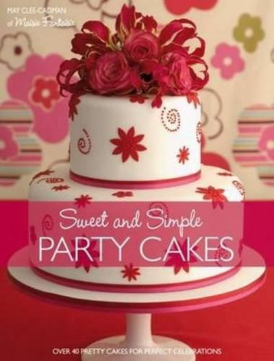Image for Sweet And Simple Party Cakes