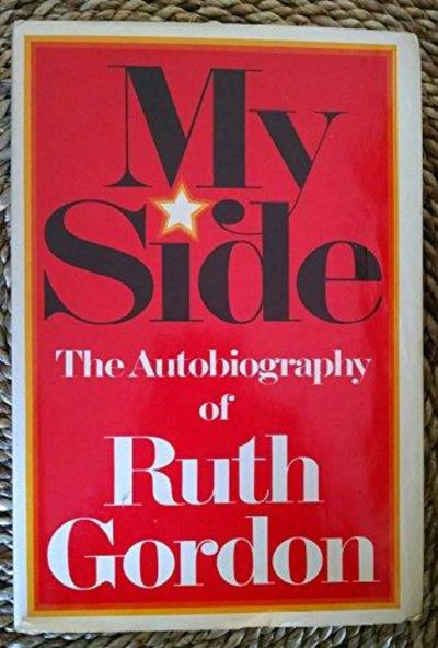 Image for My Side The Autobiography of Ruth Gordon