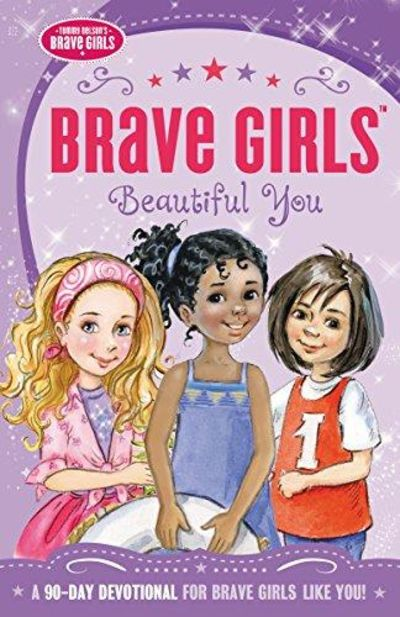 Image for Brave Girls: Beautiful You : A 90-Day Devotional