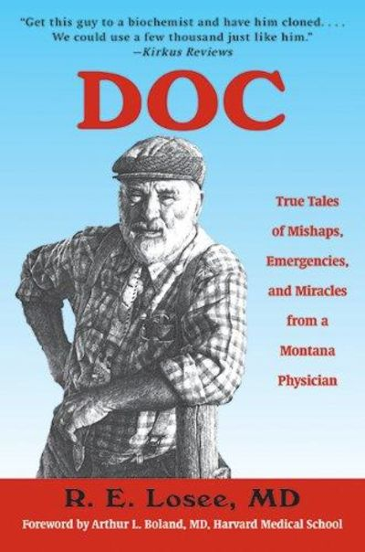 Image for Doc: True Tales Of Mishaps, Emergencies, And Miracles From A Montana Physician