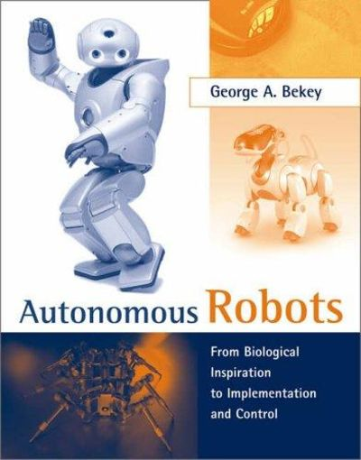 Image for Autonomous Robots: From Biological Inspiration to Implementation and Control (Intelligent Robotics )