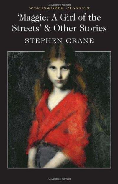 Image for 'Maggie: A Girl of the Streets' & Other Stories (Wordsworth Classics) (Classics Library (NTC))