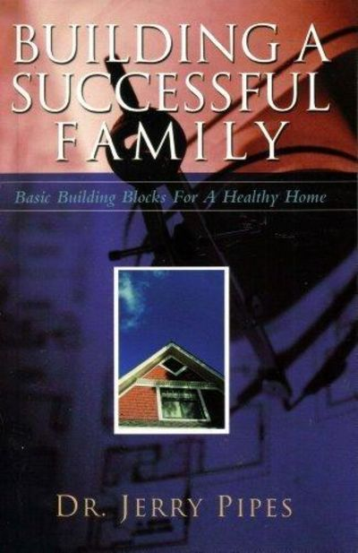 Image for Building A Successful Family : Basic Building Blocks For A Healthy Home (SIGNED)