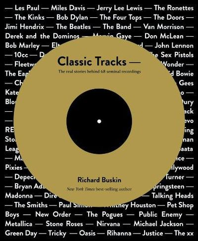 Image for Classic Tracks: The Real Stories Behind 68 Seminal Recordings