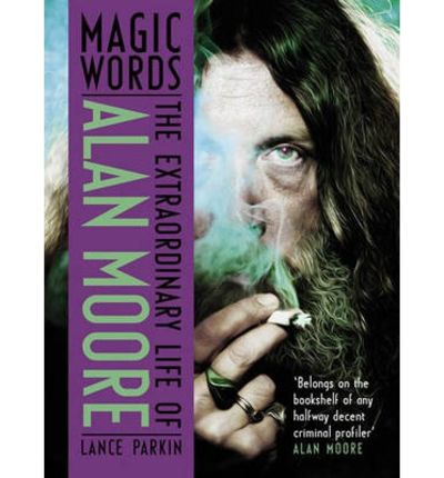 Image for Magic Words: The Extraordinary Life of Alan Moore