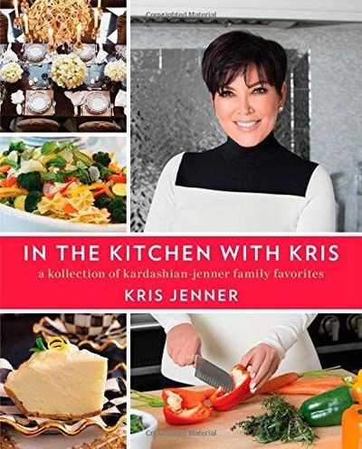 Image for In The Kitchen With Kris: A Kollection Of Kardashian-jenner Family Favorites