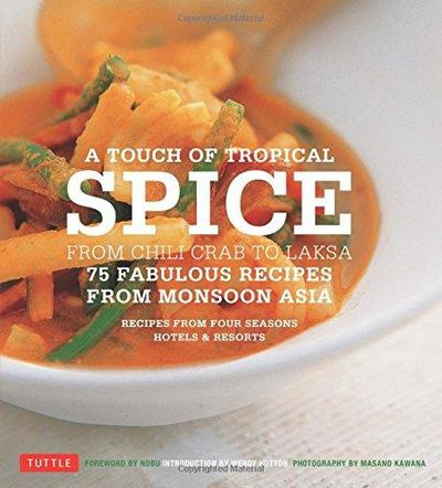 Image for A Touch of Tropical Spice : From Chili Crab to Laksa: 75 Fabulous Recipes from Monsoon Asia