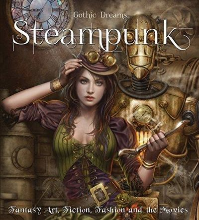 Image for Steampunk : Fantasy Art, Fashion, Fiction and the Movies