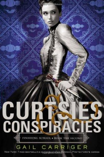 Image for Curtsies and Conspiracies. Finishing School- Book The Second.