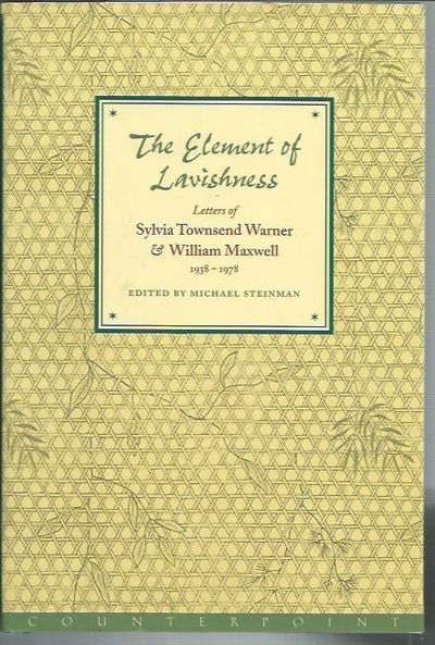 Image for The Element Of Lavishness: Letters Of William Maxwell And Sylvia Townsend Warner, 1938-1978