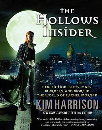 Image for The Hollows Insider: New Fiction, Facts, Maps, Murders, And More In The World Of Rachel Morgan