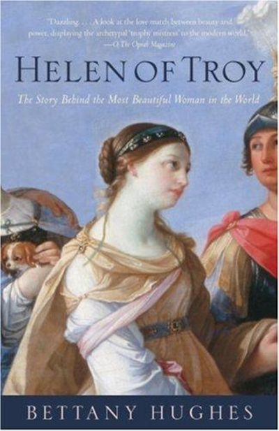 Image for Helen Of Troy: Goddess, Princess, Whore
