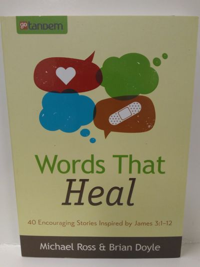 Image for Words That Heal: 40 Encouraging Stories Inspired by James 3:1-12