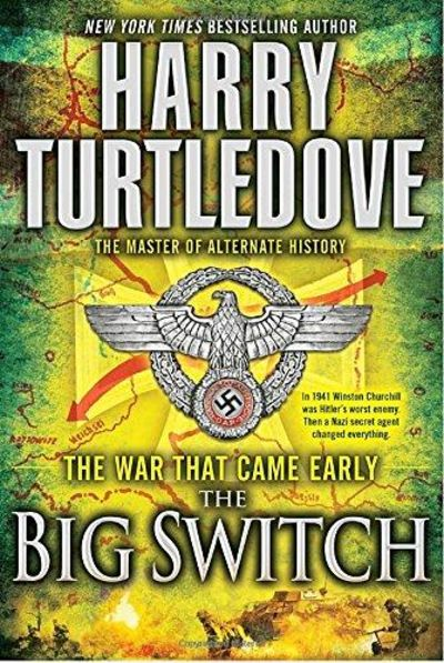 Image for The War That Came Early: The Big Switch (War That Came Early (Del Rey Hardcover))