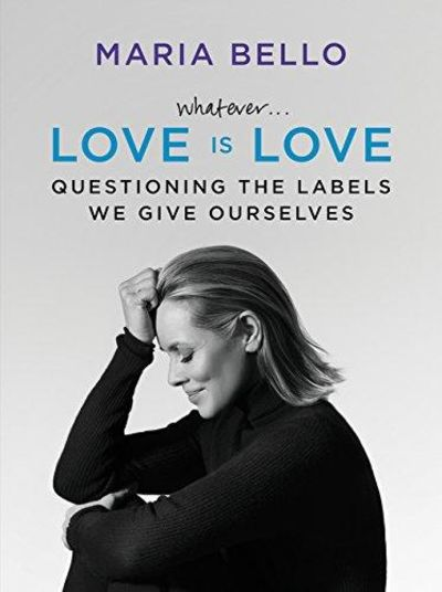 Image for Whatever...Love Is Love: Questioning The Labels We Give Ourselves