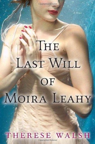 Image for The Last Will Of Moira Leahy: A Novel