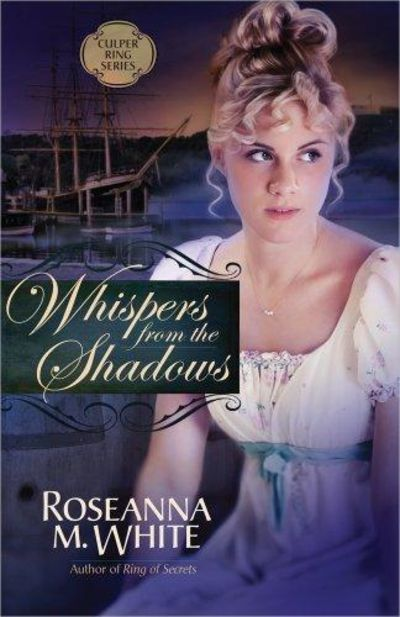 Image for Whispers from the Shadows (Culper Ring Series, Book 2)
