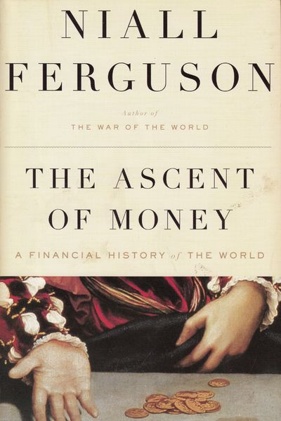 Image for The Ascent of Money: A Financial History of the World