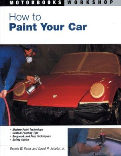 Image for How To Paint Your Car (Motorbooks Workshop)