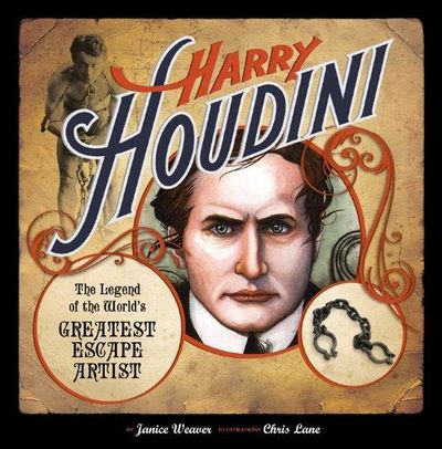 Image for Harry Houdini : The Legend of the World's Greatest Escape Artist
