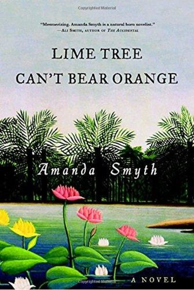 Image for Lime Tree Can't Bear Orange: A Novel