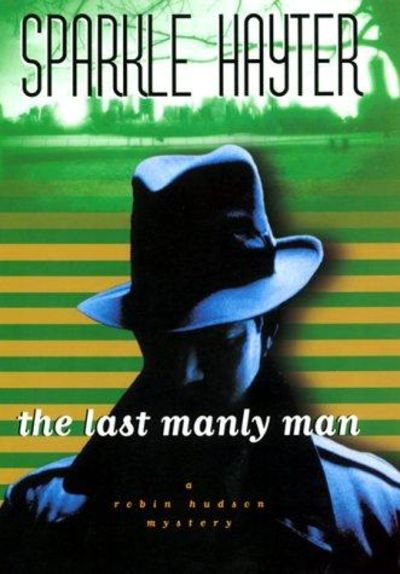 Image for The Last Manly Man: A Robin Hudson Mystery (Robin Hudson Mysteries) (SIGNED)