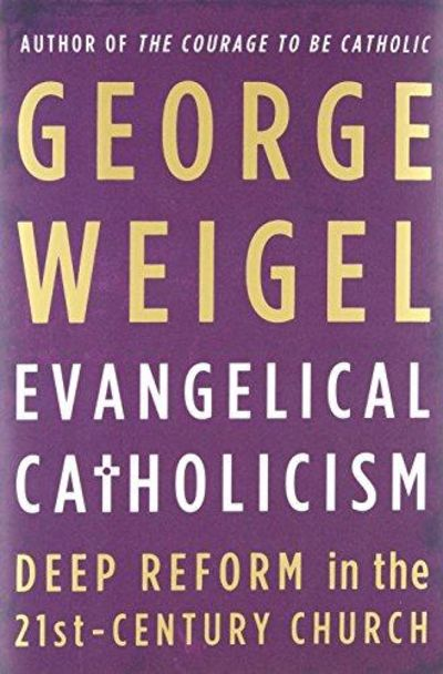 Image for Evangelical Catholicism : Deep Reform in the 21st Century Church