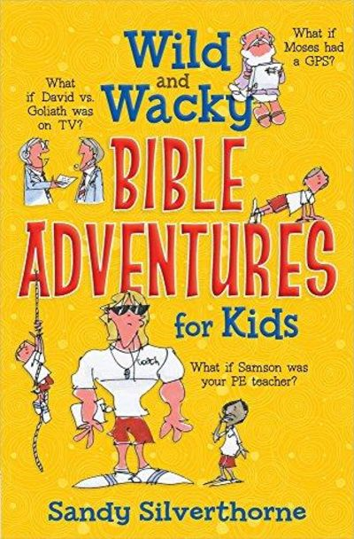 Image for Wild and Wacky Bible Adventures for Kids