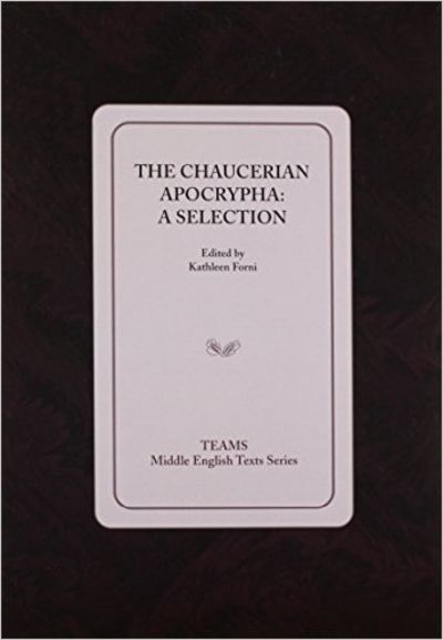 Image for The Chaucerian Apocrypha: A Selection (Middle English Texts)