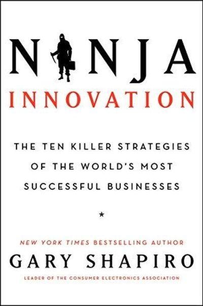 Image for Ninja Innovation: The Killer Strategies Of Successful Businesses