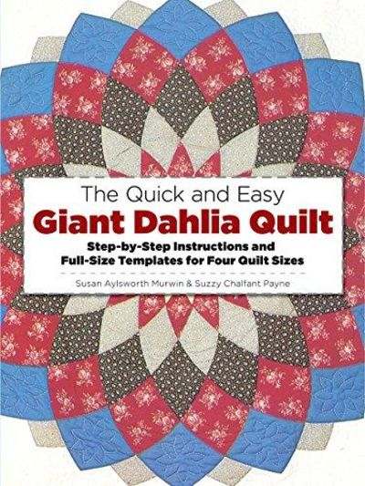 Image for The Quick And Easy Giant Dahlia Quilt On The Sewing Machine (Dover Needlework)