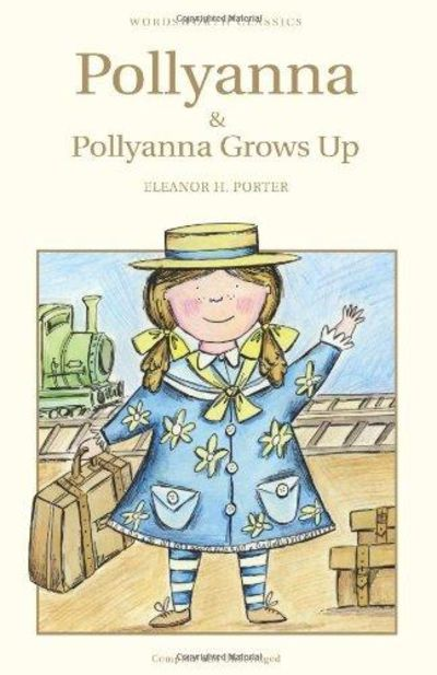 Image for Pollyanna and Pollyanna Grows Up (Wordsworth Classics)
