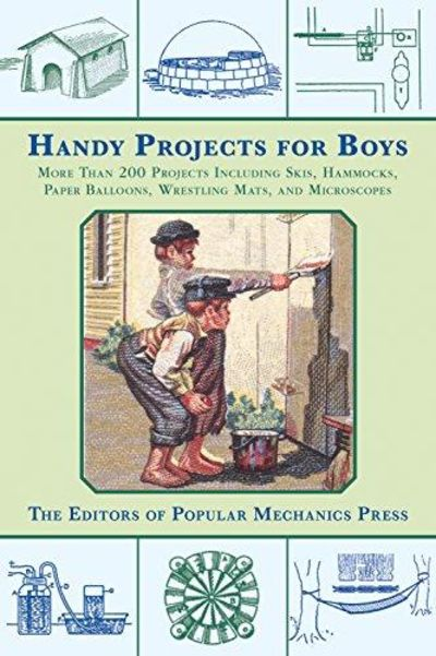 Image for Handy Projects for Boys: More Than 200 Projects Including Skis, Hammocks, Paper Balloons, Wrestling