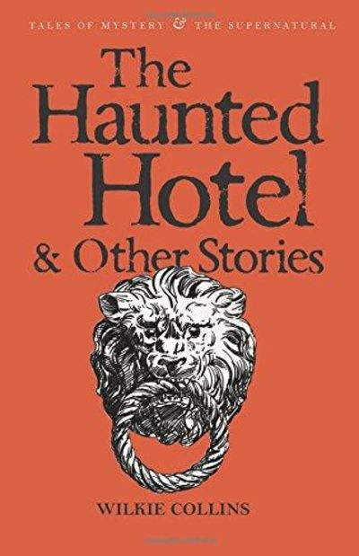 Image for The Haunted Hotel &  Other Stories (Wordsworth Mystery , &,  Supernatural)