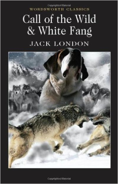 Image for Call Of The Wild And White Fang (Wordsworth Classics)
