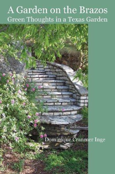 Image for A Garden on the Brazos: Green Thoughts in a Texas Garden