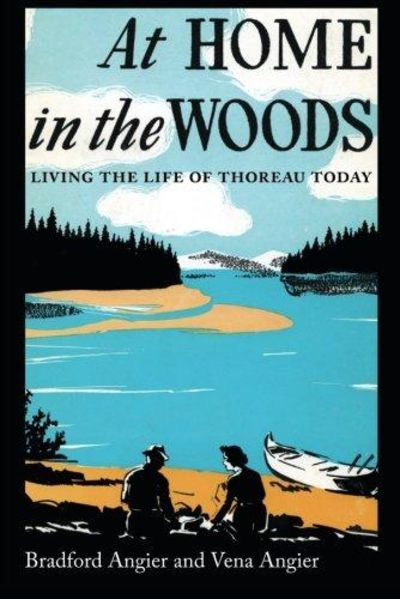 Image for At Home in the Woods: Living the Life of Thoreau Today