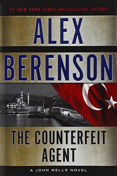 Image for The Counterfeit Agent (A John Wells Novel)