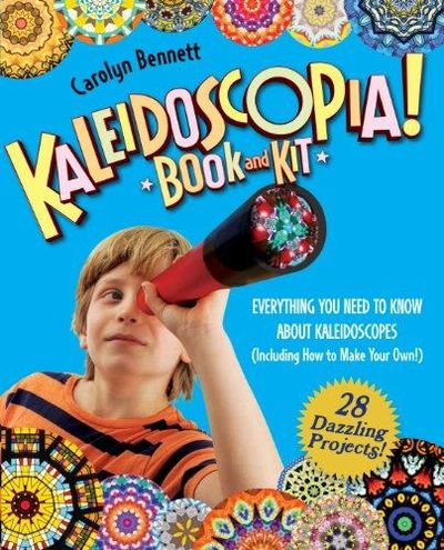 Image for Kaleidoscopia! Book And Kit: Everything You Need To Know About Kaleidoscopes (Including How To Make