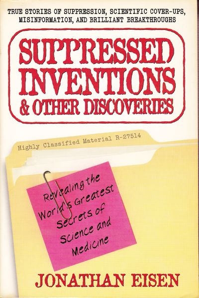 Image for Suppressed Inventions & Other Discoveries: Revealing the World's Greatest Secrets of Science and Med