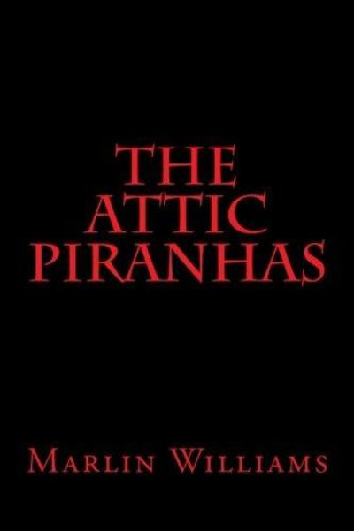 Image for The Attic Piranhas