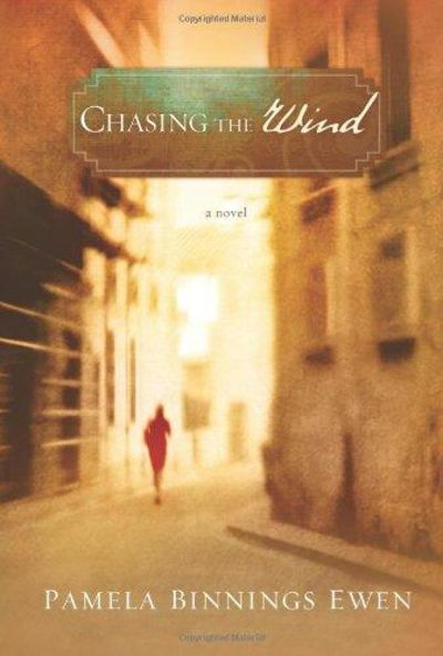 Image for Chasing the Wind: A Novel